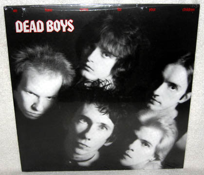 DEAD BOYS  quot We Have Come For Your Children quot  LP BlackDead Boys We Have Come For Your Children